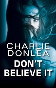 Don't Believe It Charlie Donlea 2